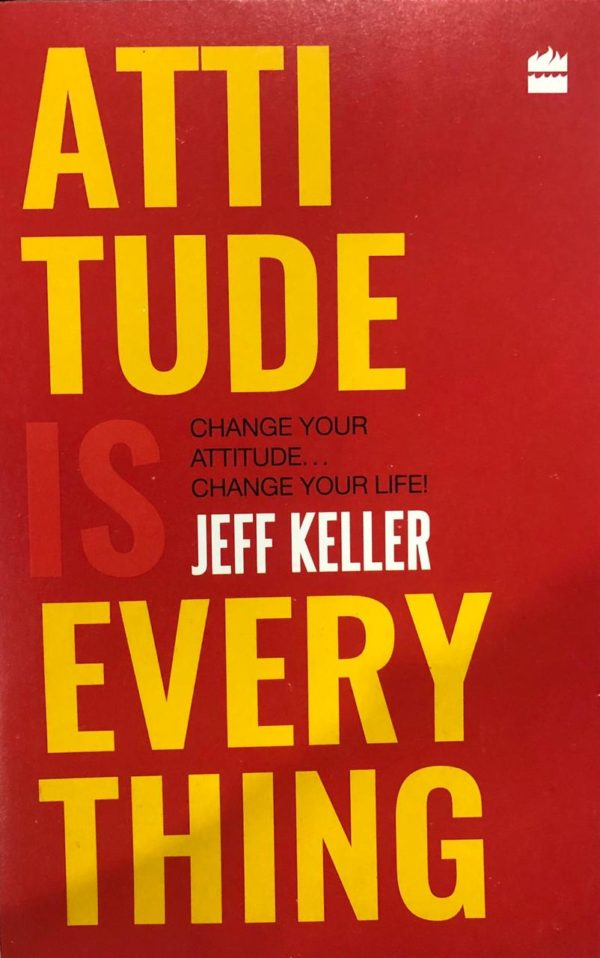 Attitude is everything by Jeff Keller e1599550286307