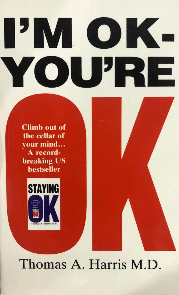 I'm ok You're ok by Thomas Harris