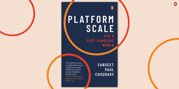 'Platform Scale: For a Post-Pandemic World' Authored by Sangeet Paul Choudhary