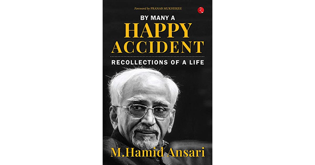 'By Many a Happy Accident: Recollections of a Life' Authored by M Hamid Ansari