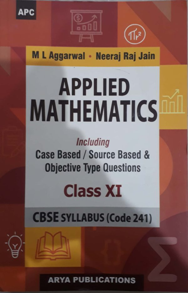 Applied maths - 11 (M.L. Agarwal) For 2021-2022 Session