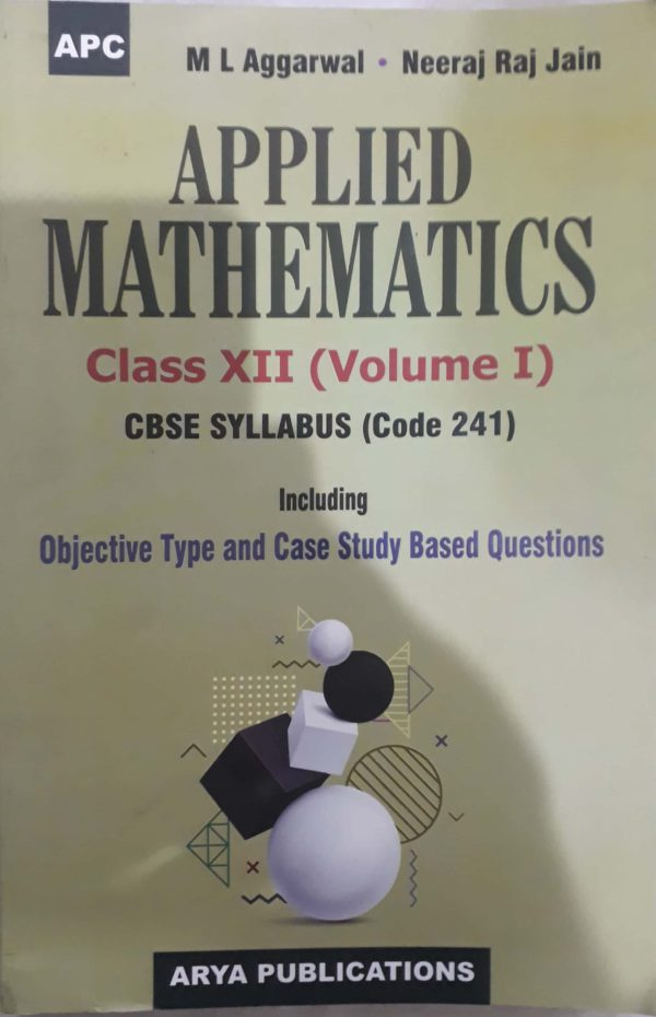 Applied Maths - 12 Vol-1 (M.L. Agarwal) For 2021-2022 Session