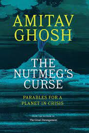 Amitav Ghosh Releases His New Book Titled 'The Nutmeg's Curse'