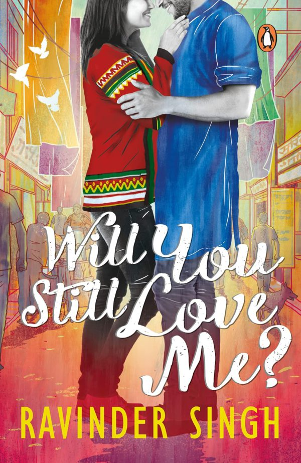 Will You Still Love Me? by Ravinder Singh